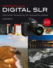 Mastering Your Digital SLR: How to Get the Most Out of Your Digital Ca-ExLibrary