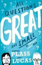 All Questions Great and Small A Seriously Funny Book 9781444793161