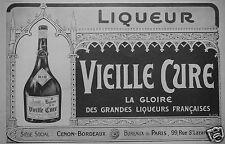 PUBLICITÉ 1913 VIEILLE CURE LA GLOIRE DES LIQUEURS FRANÇAISES CENON BORDEAUX