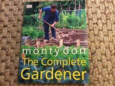 The Complete Gardener Book by Monty Don