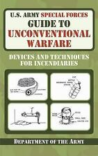 U. S. Army Special Forces Guide to Unconventional Warfare : Devices and...
