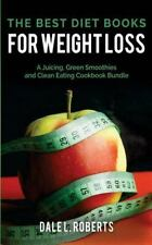 The Best Diet Books for Weight Loss : A Juicing, Green Smoothies, and Clean...