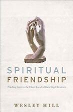 Spiritual Friendship : Finding Love in the Church As a Celibate Gay Christian...