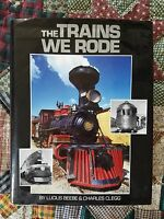 THE TRAINS WE RODE by Lucius Beebe & Charles Clegg