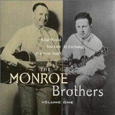 MONROE BROTHERS - What Would You Give in Exchange for your soul? CD