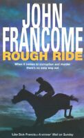 Rough Ride By John Francome. 9780747240860