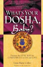 What's Your Dosha, Baby?: Discover the Vedic Way for Compatibility in Life and L