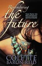 Remembering The Future: The Path to Recovering Intuition, Acceptable, Baron-Reid