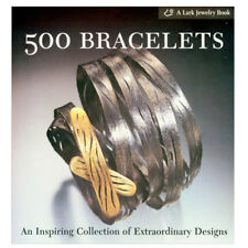 NEW 500 BRACELETS JEWELRY BOOK DESIGNS METALS & GEMS FOR FORGING CASTING By Lark