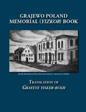 Grajewo Poland Memorial (Yizkor) Book: Translation of Grayeve Yisker-Bukh, Li...