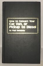 How to Convert Your Car, Van, or Pickup to Diesel Very Rare Hardcover-1st / 1st