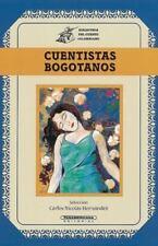 Cuentistas bogotanos (Biblioteca del Cuento Colombiano) (Spanish-ExLibrary