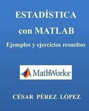 ESTADISTICA con MATLAB. Ejercicios y Problemas Resueltos by Cesar Lopez...