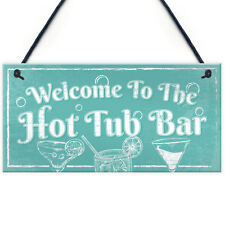 Welcome To The Hot Tub Bar Novelty Garden Jaccuzzi Hanging Plaque Outdoor Sign