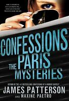Confessions : The Paris Mysteries by James Patterson; Maxine Paetro