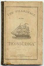 George L ALLEN / The Pilgrimage of the Ticonderoga First Edition 1880