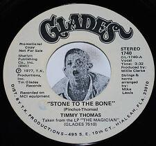 """Disco Soul 45~TIMMY THOMAS~Stone To The Bone~Glades PROMO 7"""""""
