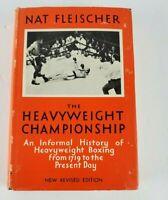The Heavyweight Championship, An Informal History....Nat Fleischer Revised Ed