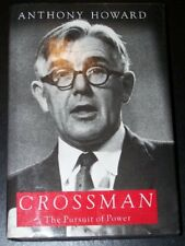Crossman: The Pursuit of Power,Anthony Howard
