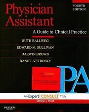 Physician Assistant: A Guide to Clinical Practice: Expert Consult: Online and Pr