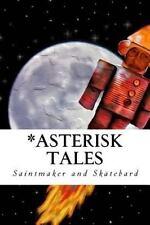 *Asterisk Tales by James Mangum and Sidney Mangum (2014, Paperback)