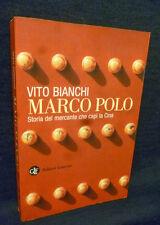 Vito Bianchi - Marco Polo mercante che capì la Cina - Laterza - 9788842084204