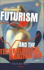 Futurism and the Technological Imagination. (Avant-Garde Critical Studies) by