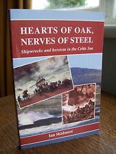 Hearts of Oak, Nerves of Steel: Shipwrecks & Heroism in the Celtic Sea (pb,2000)