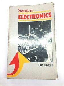 Success In Electronics By Tom Duncan Paperback Book Published By John Murray