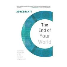 The End of Your World by Adyashanti (author)