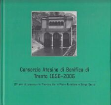 Consorzio Atesino di Bonifica di Trento1896-2006 110 anni di presenza