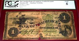 8 KNOWN - 1867 CANADIAN BANK OF COMMERCE $1  PCGS 6  -151 YEARS OLD - LONDON O/P