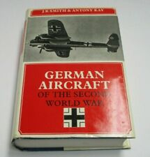 GERMAN AIRCRAFT OF THE SECOND WORLD WAR BY J.R. SMITH & ANTHONY KAY - 1972