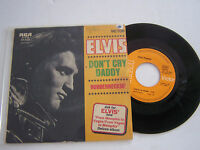 SP 2 TITRES VINYLE 45 T ELVIS PRESLEY DON ' T CRY DADDY , VG- / VG+. RCA 49.633