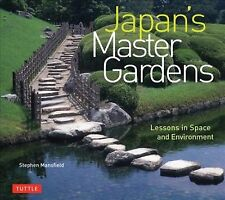 Japan's Master Gardens : Lessons in Space and Environment, Hardcover by Mansf...