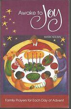 Awake To Joy Family Prayers for Each Day of Advent Mark Neilsen PB