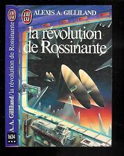 "Alexis A. Gilliland : La révolution de Rossinante - N° 1634 ""Editions J'ai Lu SF"
