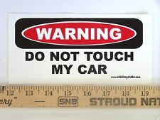 * Magnet * Warning Do Not Touch My Car Magnetic Bumper Sticker
