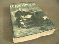 Silvio Pellico - Le mie Prigioni dei doveri degli uomini e poesie 314P. A.1958