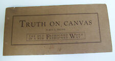 TRUTH ON CANVAS THE OLD FASHIONED WORD IN A NEW FASHIONED WAY 1934-UNUSUAL