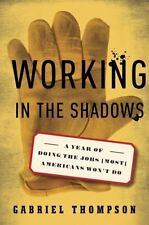 Working in the Shadows: A Year of Doing the Jobs (Most) Americans Won'-ExLibrary
