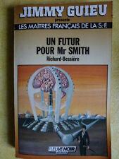 FLEUVE NOIR LES MAITRES FRANçAIS DE LA SF 1 UN FUTUR POUR MR SMITH R.  BESSIERE