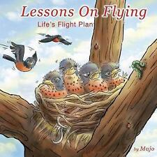 Lessons on Flying: Life's Flight Plan by Majo -Paperback