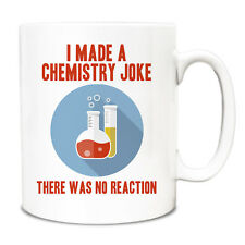 I made a chemistry joke There was NO reaction Funny 10oz Mug 240