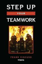 Step up Your Teamwork by Frank Viscuso (2015, Hardcover)