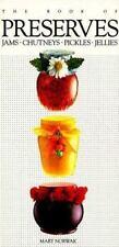 The Book of Preserves: Jams, Chutneys, Pickles, Jellies
