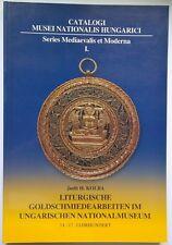 Liturgische Goldschmiedearbeiten Im Ungarischen Nationalmuseum 14 17 Jahrhundert