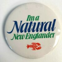 I'm a Natural New Englander Vintage Pin Pinback Button with Lobster Graphic