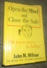 """1st EDITION RARE BOOK JOHN WILSON """"Open the Mind and Close the Sale"""" 1953 hardco"""