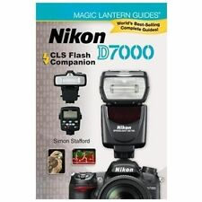 Magic Lantern Guides®: Nikon D7000 CLS Flash Companion-ExLibrary
